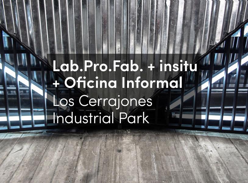 labprofab-insitu-informal-los-cerrajones-ind-park