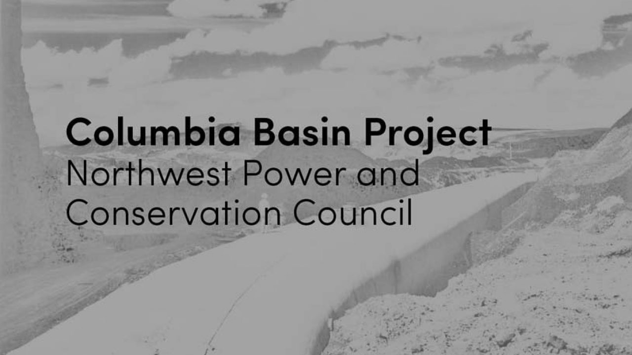 Columbia Basin Project: Making the Dry Land Profitable